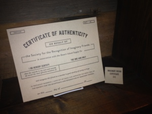 Does your imaginary friend feel constantly left out? We sell certificates of validation! Problem solved.